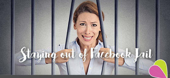 staying out of facebook jail